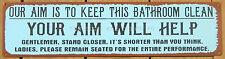 Your Aim Will Help Keep Bathroom Clean FUNNY TIN SIGN metal wall decor vtg OHW