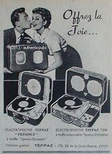 PUBLICITE TEPPAZ ELECTROPHONE 336 PRESENCE SPATIO DYNAMIC DE 1957 FRENCH AD PUB