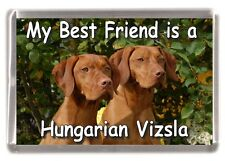 "Hungarian Vizsla Dog Fridge Magnet ""My Best Friend is a ....... "" by Starprint"