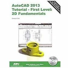 AutoCAD 2013 Tutorial - First Level : 2D Fundamentals by Randy Shih (2012,...