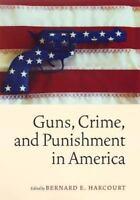 Guns, Crime, and Punishment in America
