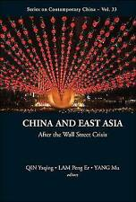 CHINA AND EAST ASIA IN THE POST-FINANCIAL CRISIS WORLD (Series on Contemporary C