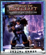 WORLD OF WARCRAFT - WRATH OF THE LICH KING - GUIDE OFFICIEL DU CASUAL GAMER