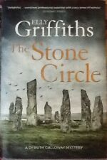 ELLY GRIFFITHS: THE STONE CIRCLE. Hardback 370 pages A Dr RUTH GALLOWAY MYSTERY