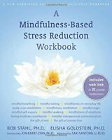 A Mindfulness-Based Stress Reduction Workboo... by Bob Stahl Mixed media product