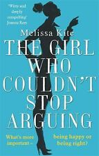 The Girl Who Couldn't Stop Arguing by Melissa Kite (2016, Paperback)