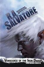 Legend of Drizzt 30/Companions Codex 3/Vengeance of the Iron Dwarf/R A Salvatore