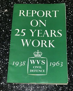 Report On 25 Years Work, 1938-1963, WVS Civil Defence