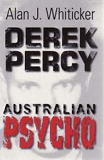 Derek Percy: Australian Psycho  Alan Whiticker instock serial killer pb coldcase