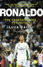 Ronaldo: The Obsession for Perfection: 2016 by Luca Caioli (Paperback, 2015)