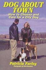 Dog About Town: How to Choose & Raise an Urban Dog (Capital Ideas)