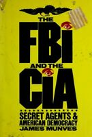 FBI and the CIA : Secret Agents and American Democracy Hardcover James Munves