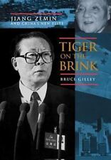 Tiger on the Brink : Jiang Zemin and China's New Elite by Bruce Gilley (1998, H…