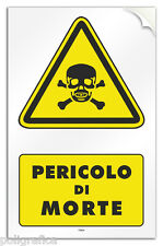 """Cartello PVC adesivo """"Attenzione Pericolo di Morte"""""""