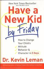 New HAVE A NEW KID BY FRIDAY Kevin Leman Bestseller Christian Parenting Resource