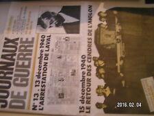 ** Journaux de Guerre n°13 Arrestation de Laval / Retour des cendres de l'aiglon