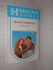 DOLCE TORMENTO Sharon Wirdnam Harlequin Mondadori 1991 harmony bianca 432 libro