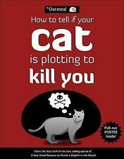 How to Tell If Your Cat Is Plotting to Kill You by The Oatmeal, Matthew Inman (Paperback, 2012)