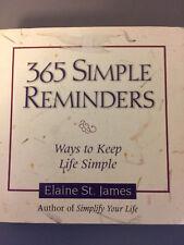 Elaine St. James - 365 Simple Reminders : Ways to Keep Life Simple - gently used