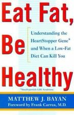 Eat Fat, Be Healthy: Understanding the HeartStopper Gene and When a Low-Fat Diet
