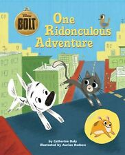 Bolt: One Ridonculous Adventure (Disney Bolt) by Disney Book Group, Catherine Da