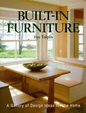 Built-In Furniture : A Gallery of Design Ideas for the Home by Jim Tolpin (1997,