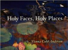 Holy Faces Holy Places by Vienna Cobb Anderson (2008, Hardcover)