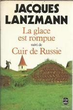 JACQUES LANZMANN LA GLACE EST ROMPUE suivi de  CUIR DE RUSSIE