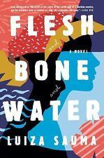 Flesh and Bone and Water- Luiza Sauma, Advanced Reader Copy, softcver, ARC, 6/17