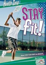 Stay Fit!: How You Can Get in Shape (Health Zone) - LikeNew - Doeden, Matt -