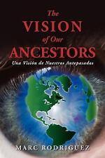 The Vision of Our Ancestors (Una Vision de Nuestros Antepasados) (Paperback or S