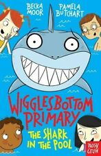 Wigglesbottom Primary: The Shark in the Pool,Pamela Butchart,Becka Moor