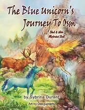 NEW The Blue Unicorn's Journey To Osm Black and White: Illustrated Book