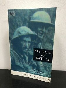 The Face of Battle by John Keegan 1991 Pimlico