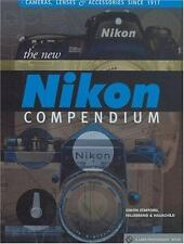 The New Nikon Compendium : Cameras, Lenses and Accessories Since 1917 HC