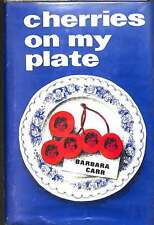 Cherries on My Plate, Barbara Carr, Good Condition Book, ISBN
