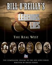 Bill O'Reilly's Legends and Lies : The Real West by David Fisher; Bill O'Reilly