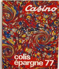 Ancien Catalogue CASINO 1977 - Colis Epargne 77 - Linge - Meubles - Vaisselle