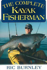 NEW The Complete Kayak Fisherman by Ric Burnley