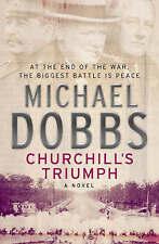 Churchill's Triumph by Michael Dobbs (Hardback, 2005)