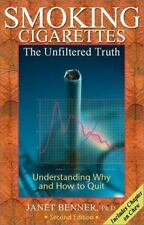 Smoking Cigarettes: The Unfiltered Truth, Understanding Why and How to-ExLibrary