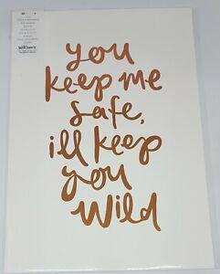 EMMA KATE A4 Art Print Wild Hearts - YOU KEEP ME SAFE- I'LL KEEP YOU WILD  Gift