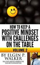 How to Keep a Positive Mindset with Challenges on the Table Volume 2 : Keep...