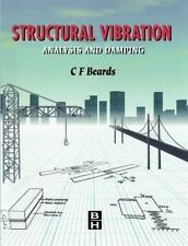 Structural Vibration : Analysis and Damping by C. Beards (1996, Paperback)