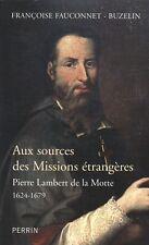 PIERRE LAMBERT DE LA MOTTE (1624-1679) - FAUCONNET-BUZELIN [MISSIONS ÉTRANGÈRES]