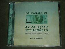 Paulo Padilha Na Lojinha de Um Real Eu Me Sinto Milionario (CD, 2014, Borandá)