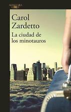 LA CIUDAD DE LOS MINOTAUROS / THE CITY OF MINOTAURS - ZARDETTO, CAROL - NEW BOOK
