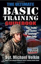 The Ultimate Basic Training Guidebook: Tips, Tricks, and Tactics for Surviving B