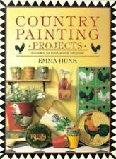 'COUNTRY PAINTING PROJECTS: DECORATING ON WOOD, POTTERY AND METAL' By EMMA HUNK