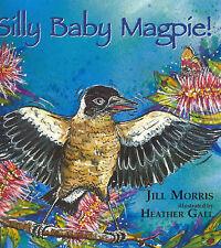 Silly Baby Magpie Jill MORRIS LikeNew